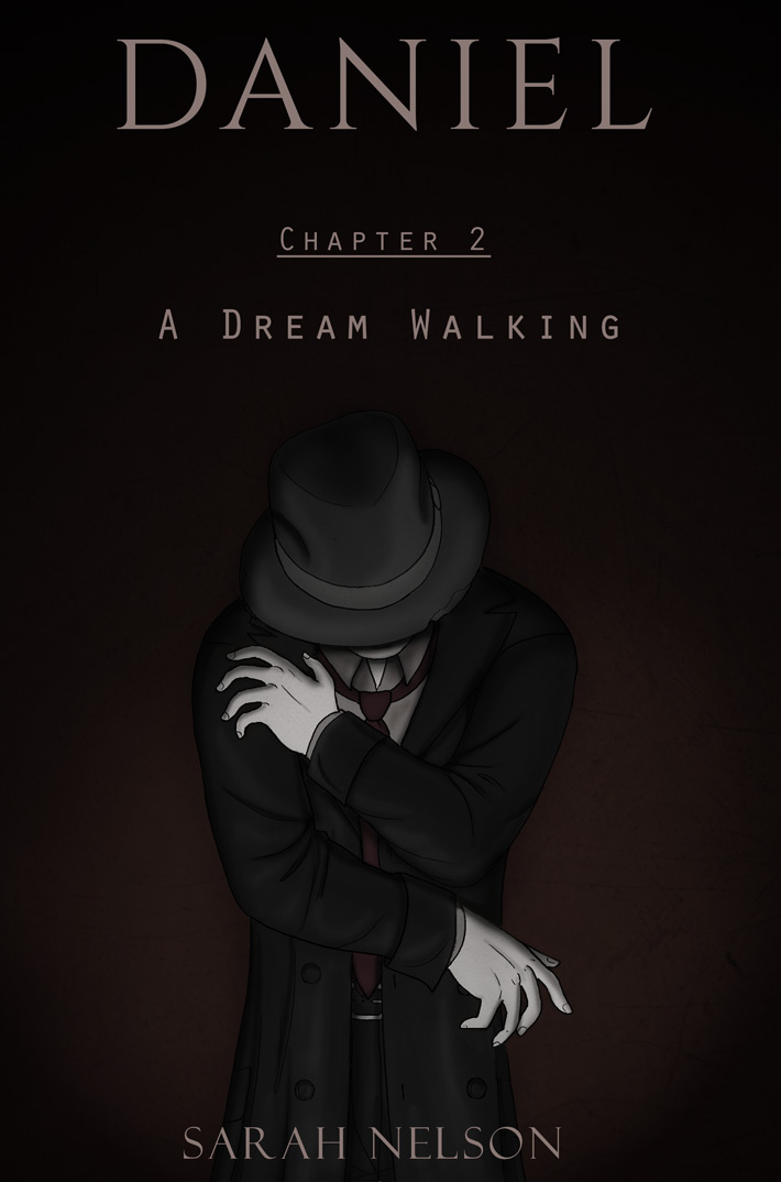 Chapter 2: A Dream Walking