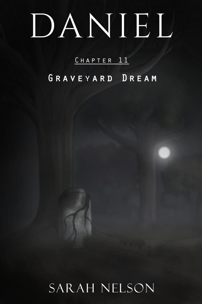 Chapter 11: Graveyard Dream